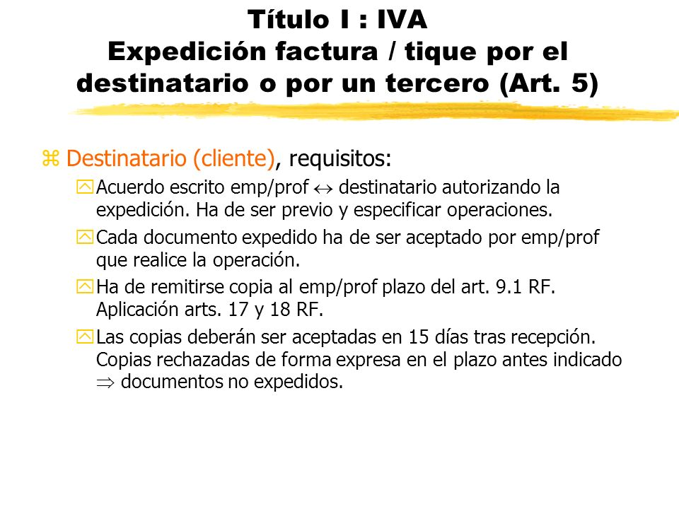 Título I : IVA Expedición factura / tique por el destinatario o por un tercero (Art. 5)