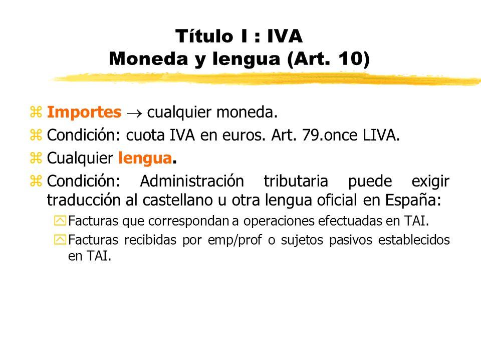 Título I : IVA Moneda y lengua (Art. 10)