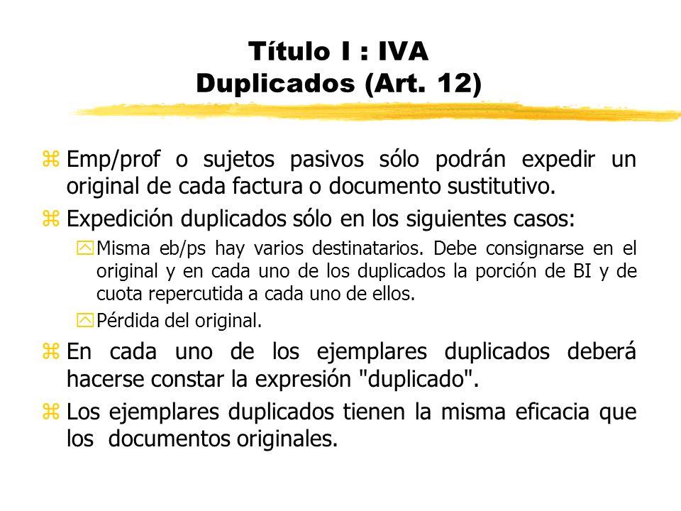 Título I : IVA Duplicados (Art. 12)