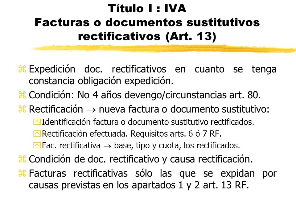 Título I : IVA Facturas o documentos sustitutivos rectificativos (Art