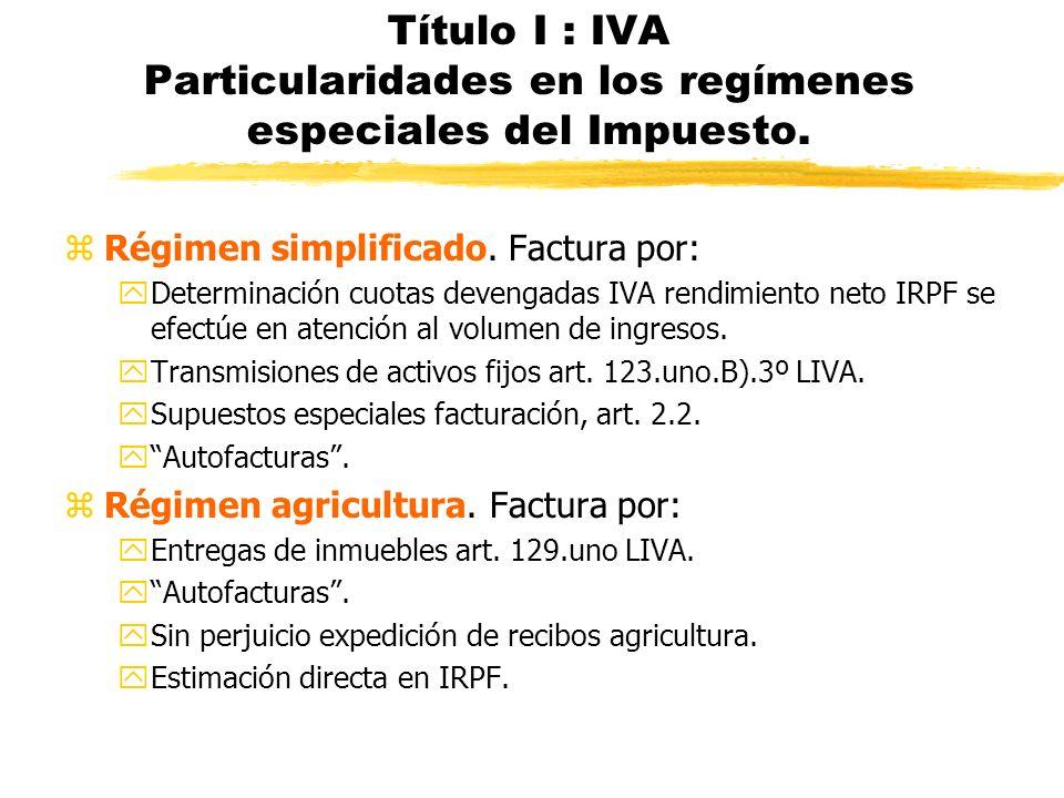 Título I : IVA Particularidades en los regímenes especiales del Impuesto.