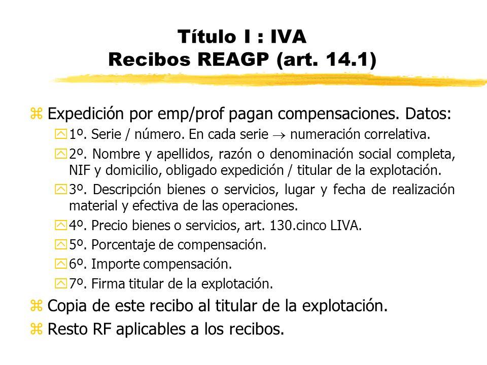 Título I : IVA Recibos REAGP (art. 14.1)