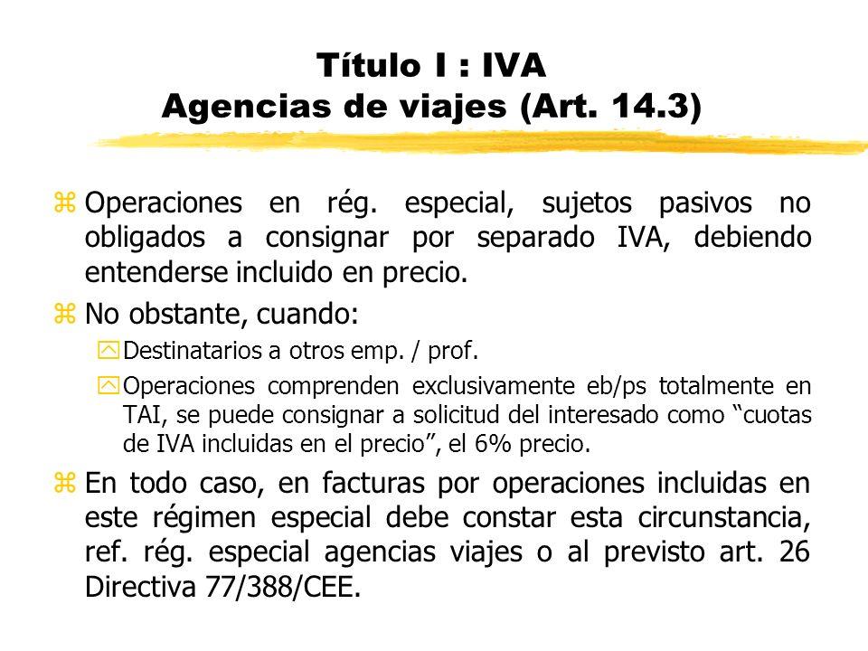Título I : IVA Agencias de viajes (Art. 14.3)