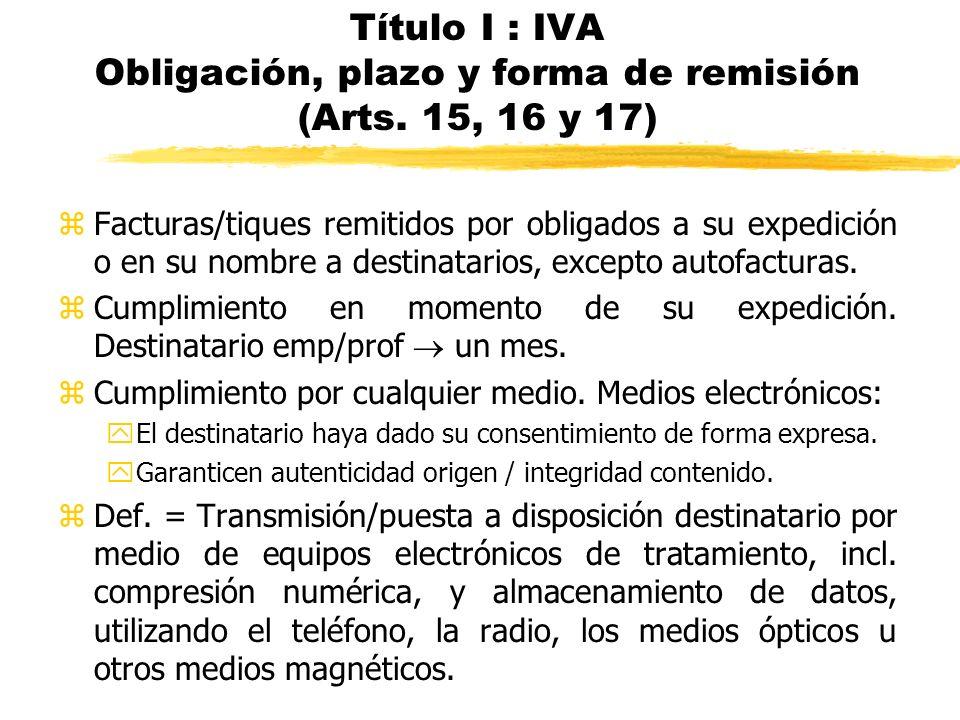 Título I : IVA Obligación, plazo y forma de remisión (Arts