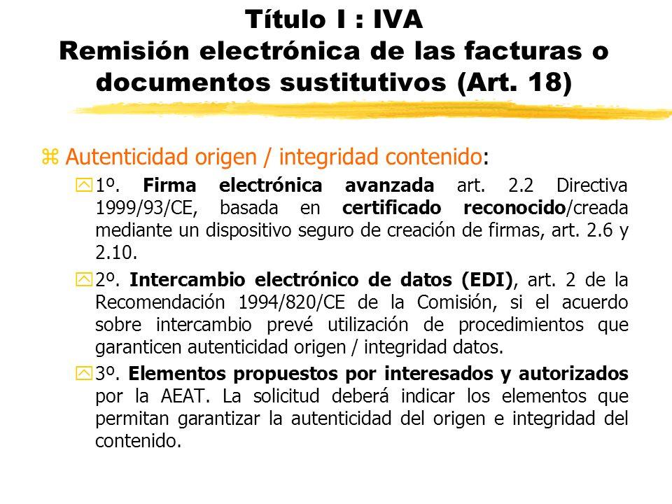 Título I : IVA Remisión electrónica de las facturas o documentos sustitutivos (Art. 18)