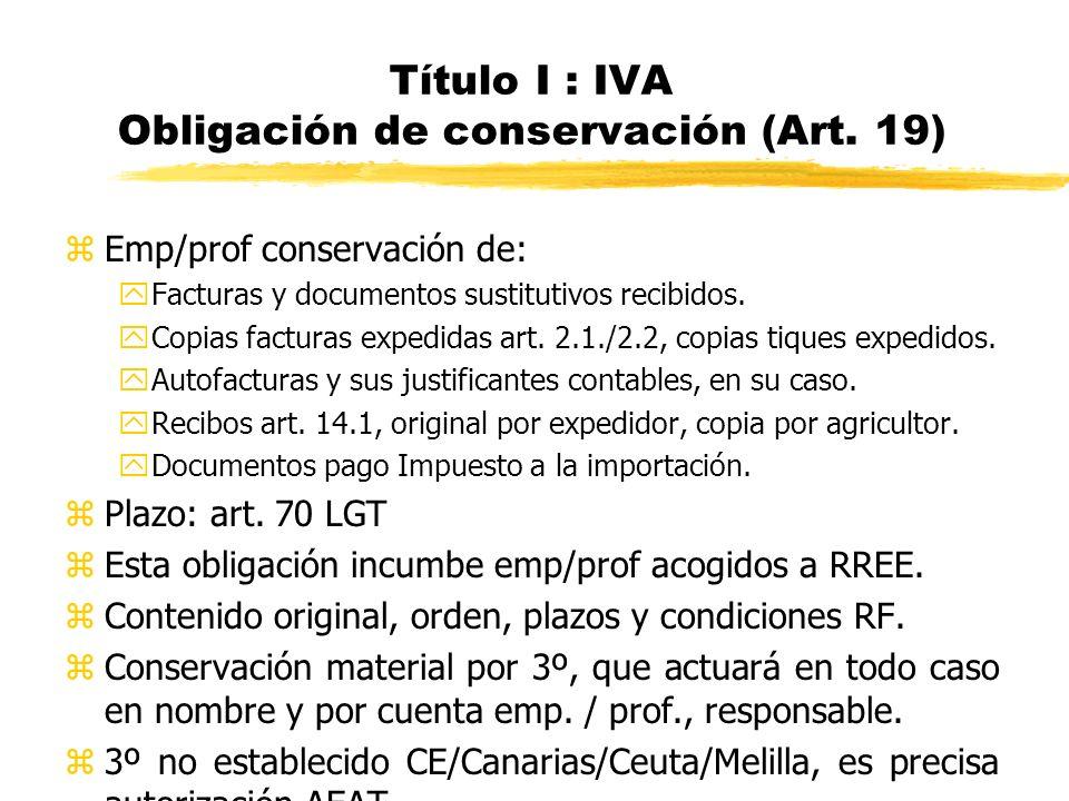 Título I : IVA Obligación de conservación (Art. 19)