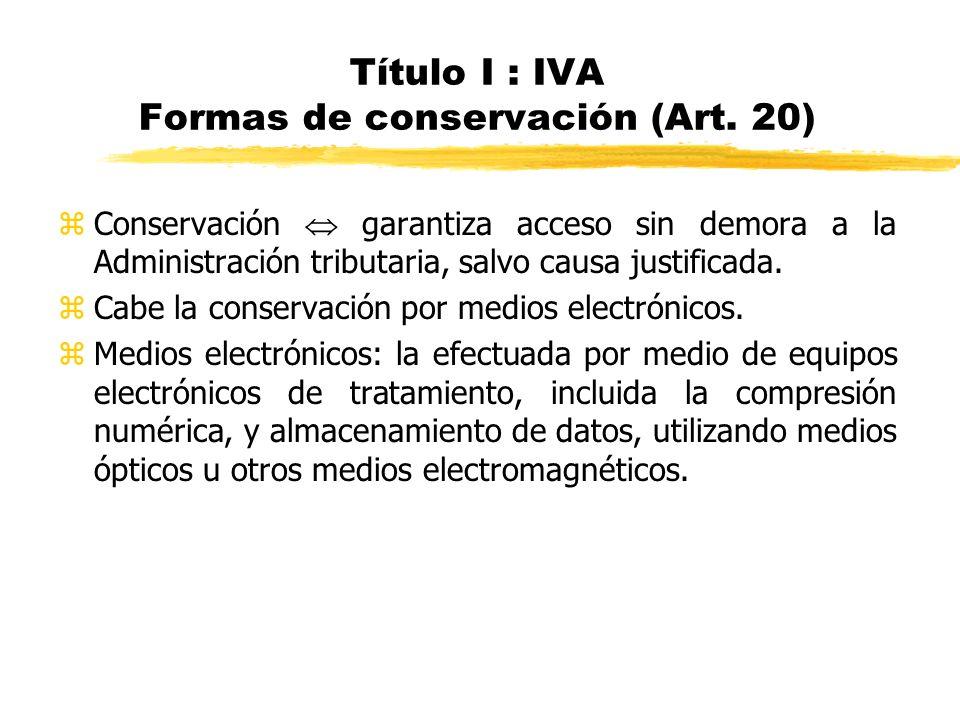 Título I : IVA Formas de conservación (Art. 20)