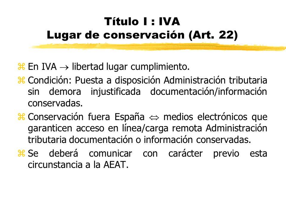 Título I : IVA Lugar de conservación (Art. 22)