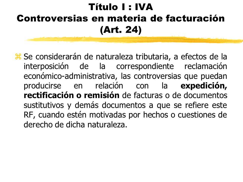 Título I : IVA Controversias en materia de facturación (Art. 24)