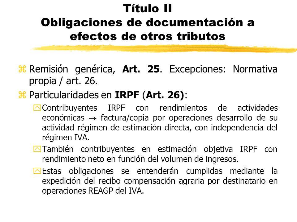 Título II Obligaciones de documentación a efectos de otros tributos