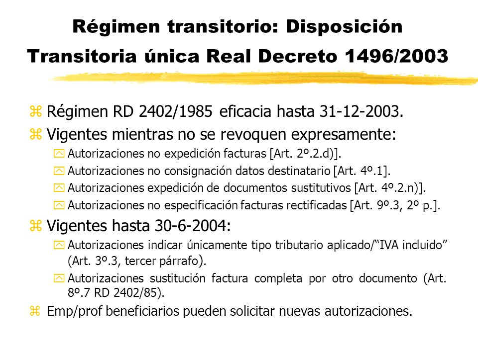 Régimen transitorio: Disposición Transitoria única Real Decreto 1496/2003