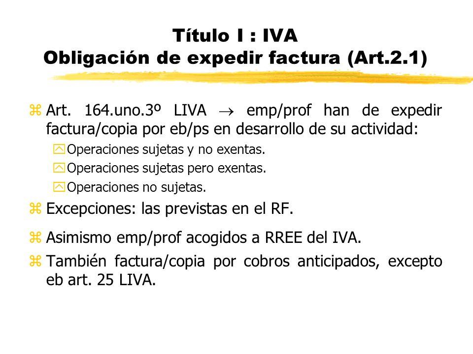 Título I : IVA Obligación de expedir factura (Art.2.1)
