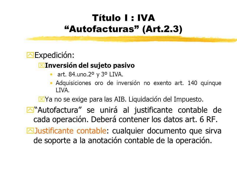 Título I : IVA Autofacturas (Art.2.3)