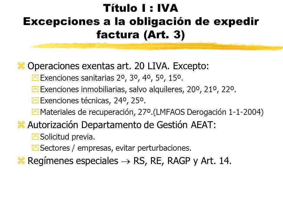 Título I : IVA Excepciones a la obligación de expedir factura (Art. 3)