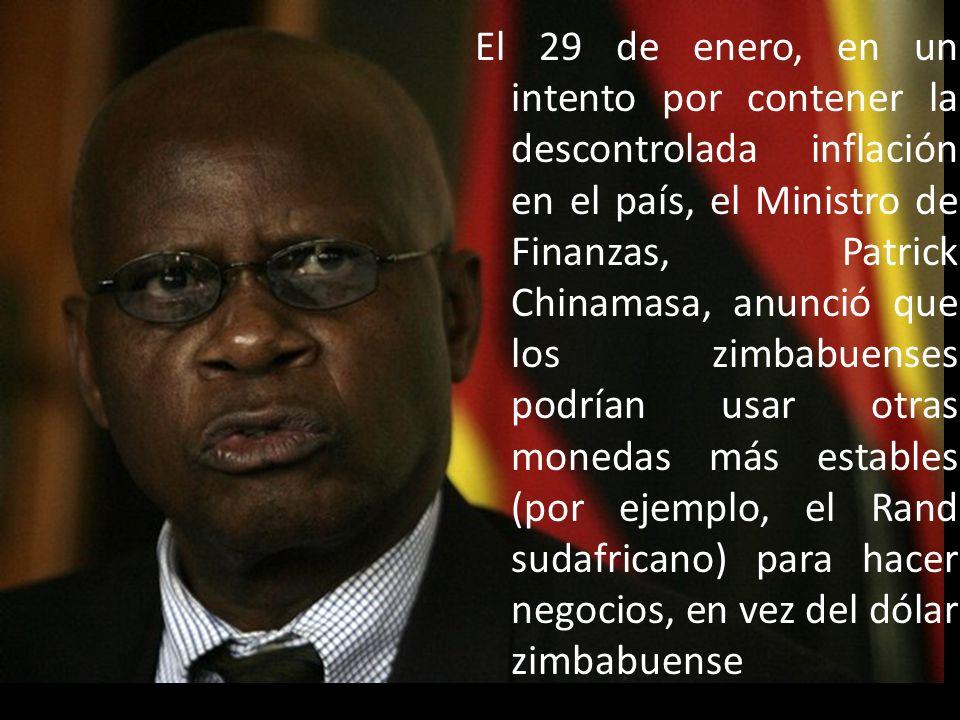El 29 de enero, en un intento por contener la descontrolada inflación en el país, el Ministro de Finanzas, Patrick Chinamasa, anunció que los zimbabuenses podrían usar otras monedas más estables (por ejemplo, el Rand sudafricano) para hacer negocios, en vez del dólar zimbabuense