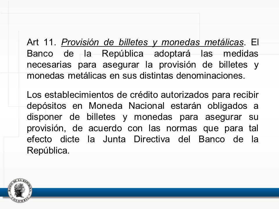 Art 11. Provisión de billetes y monedas metálicas