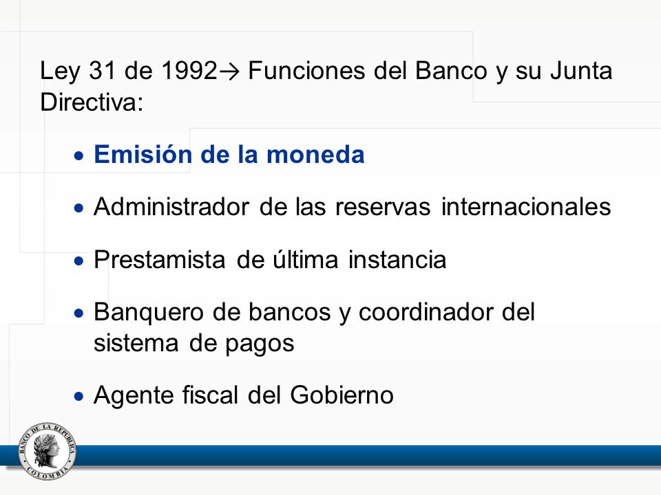 Ley 31 de 1992→ Funciones del Banco y su Junta Directiva: