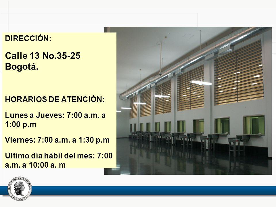 Calle 13 No.35-25 Bogotá. DIRECCIÓN: HORARIOS DE ATENCIÓN: