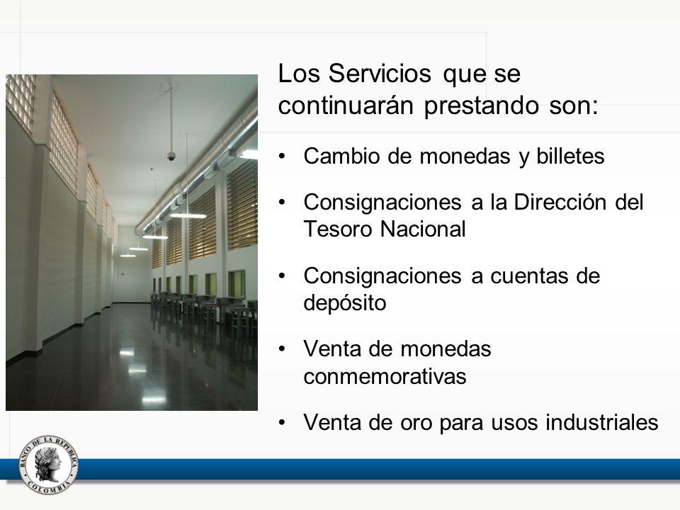 Los Servicios que se continuarán prestando son: