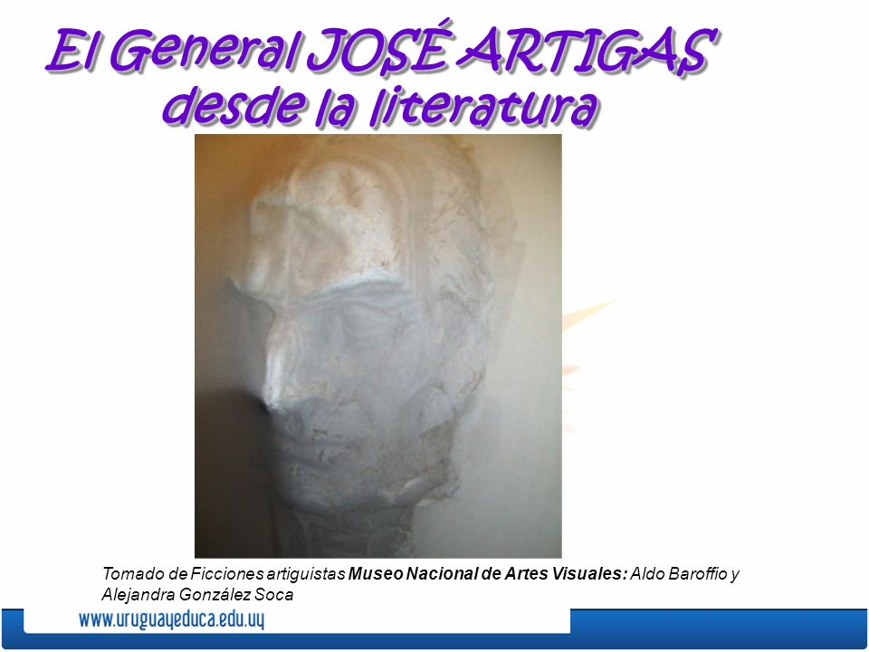 El General JOSÉ ARTIGAS desde la literatura