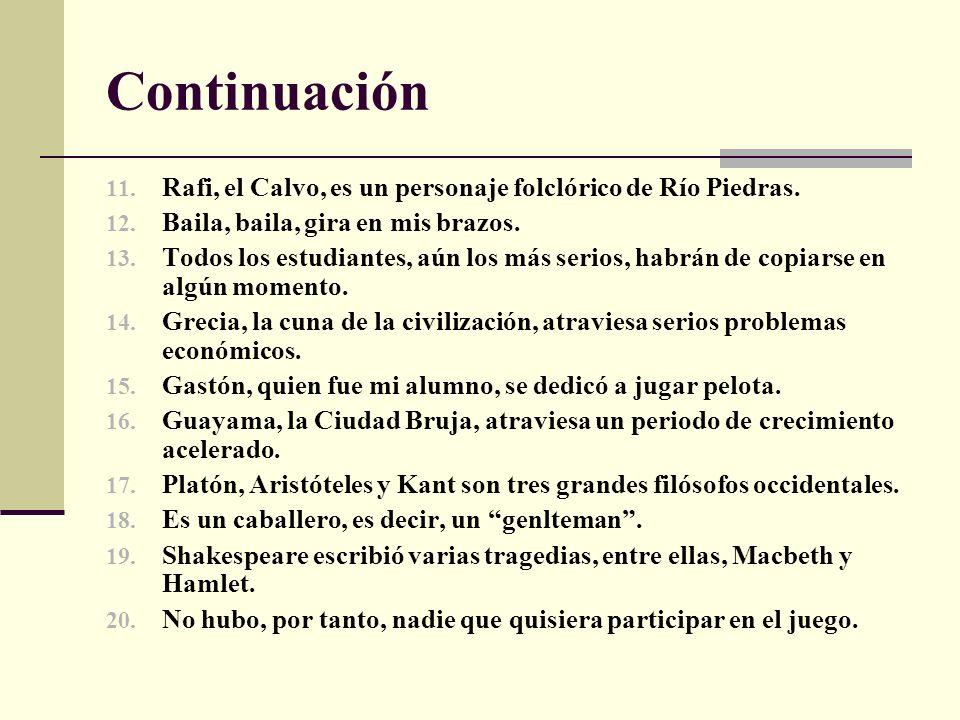 ContinuaciónRafi, el Calvo, es un personaje folclórico de Río Piedras. Baila, baila, gira en mis brazos.