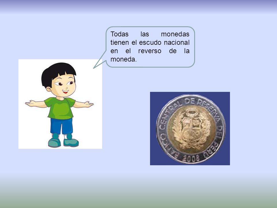 Todas las monedas tienen el escudo nacional en el reverso de la moneda.