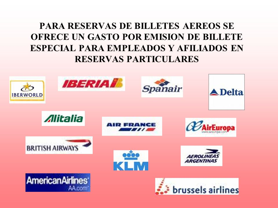 PARA RESERVAS DE BILLETES AEREOS SE OFRECE UN GASTO POR EMISION DE BILLETE ESPECIAL PARA EMPLEADOS Y AFILIADOS EN RESERVAS PARTICULARES
