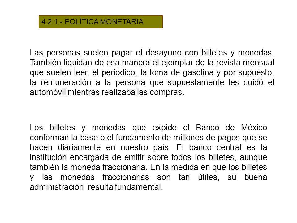 4.2.1.- POLÍTICA MONETARIA