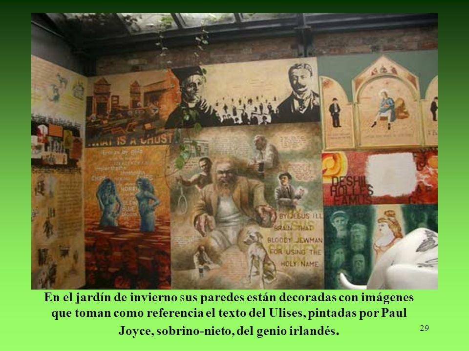 En el jardín de invierno sus paredes están decoradas con imágenes que toman como referencia el texto del Ulises, pintadas por Paul Joyce, sobrino-nieto, del genio irlandés.