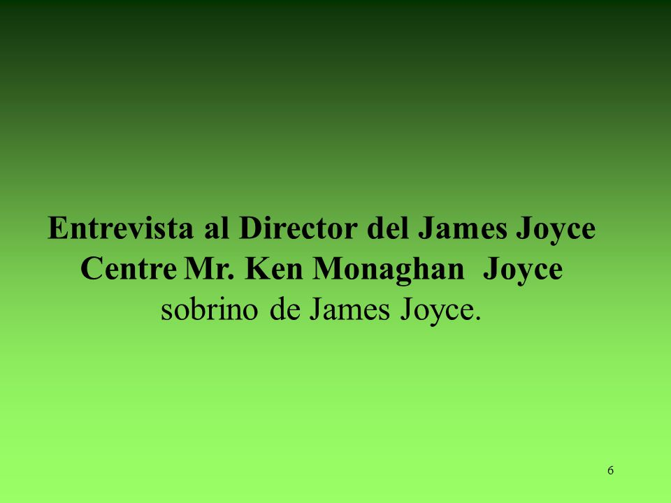 Entrevista al Director del James Joyce Centre Mr. Ken Monaghan Joyce