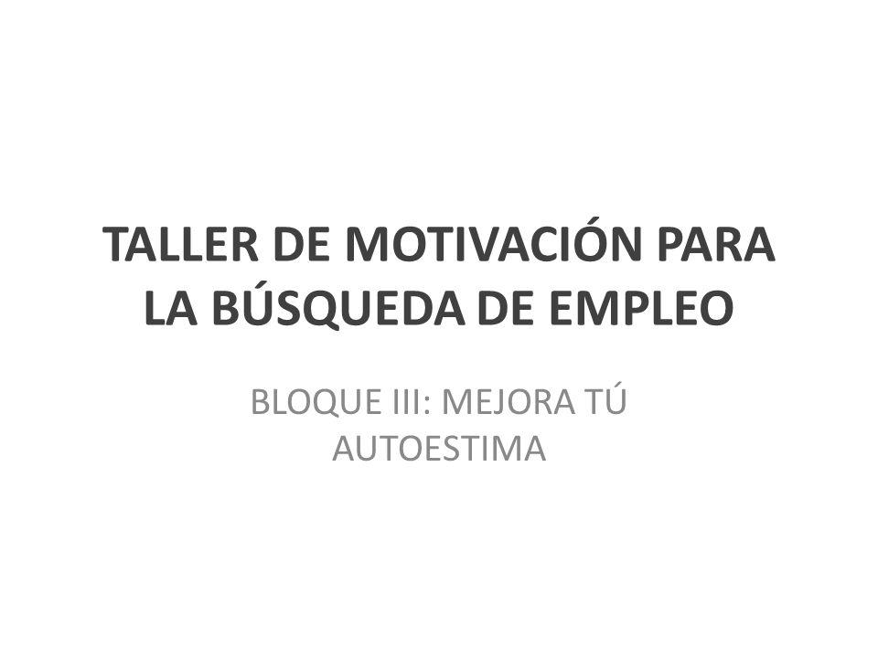 TALLER DE MOTIVACIÓN PARA LA BÚSQUEDA DE EMPLEO