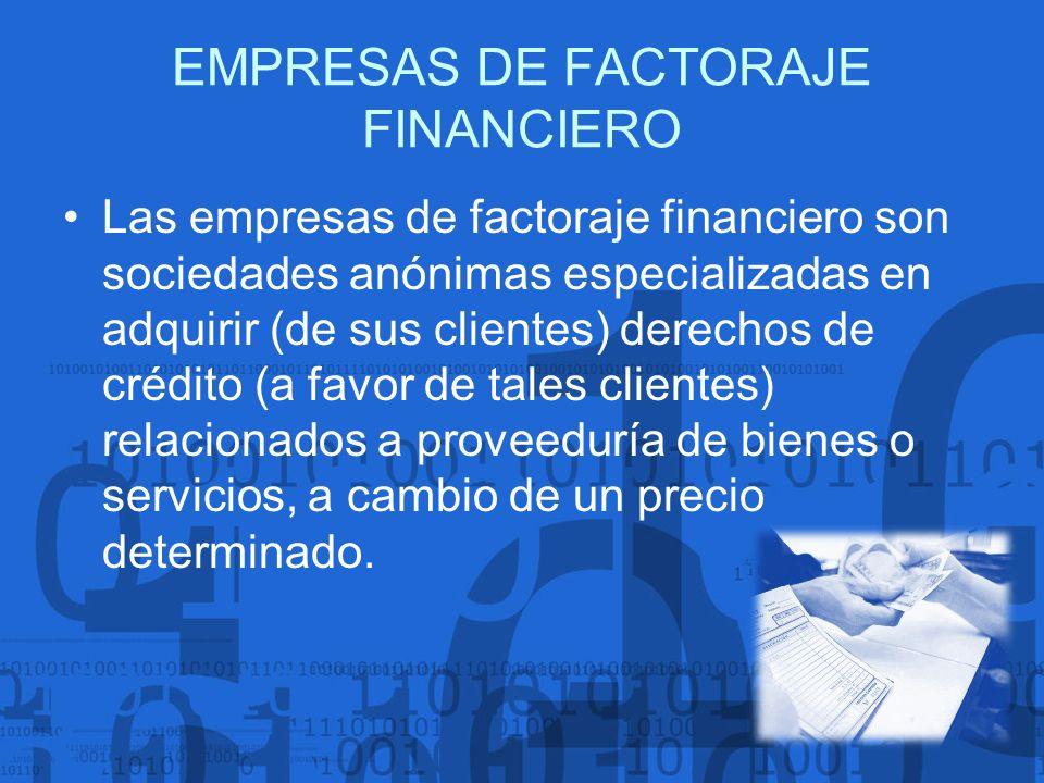 EMPRESAS DE FACTORAJE FINANCIERO