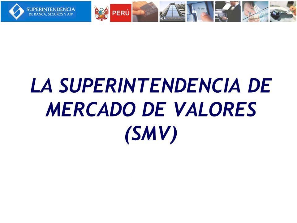 La Superintendencia DE MERCADO DE VALORES (SMV)