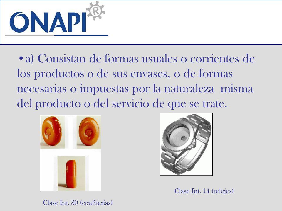a) Consistan de formas usuales o corrientes de los productos o de sus envases, o de formas necesarias o impuestas por la naturaleza misma del producto o del servicio de que se trate.