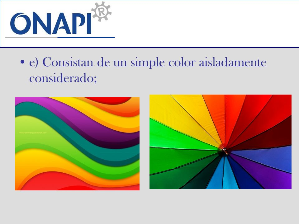 e) Consistan de un simple color aisladamente considerado;
