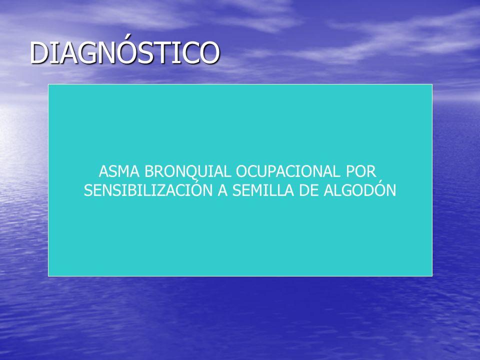 DIAGNÓSTICO ASMA BRONQUIAL OCUPACIONAL POR