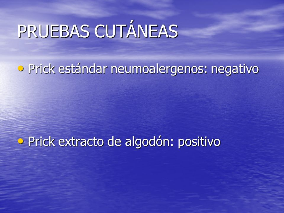 PRUEBAS CUTÁNEAS Prick estándar neumoalergenos: negativo