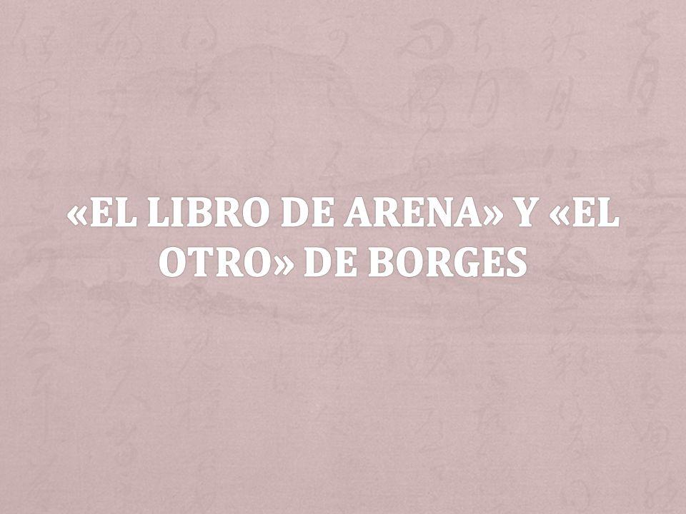 «El Libro de arena» y «EL Otro» de Borges