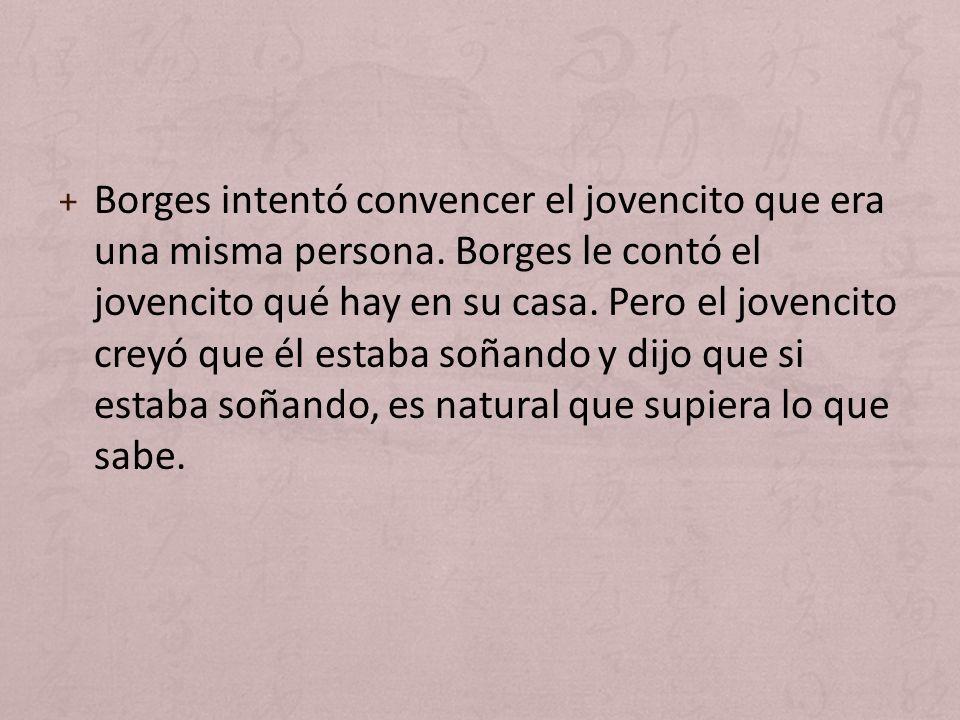 Borges intentó convencer el jovencito que era una misma persona