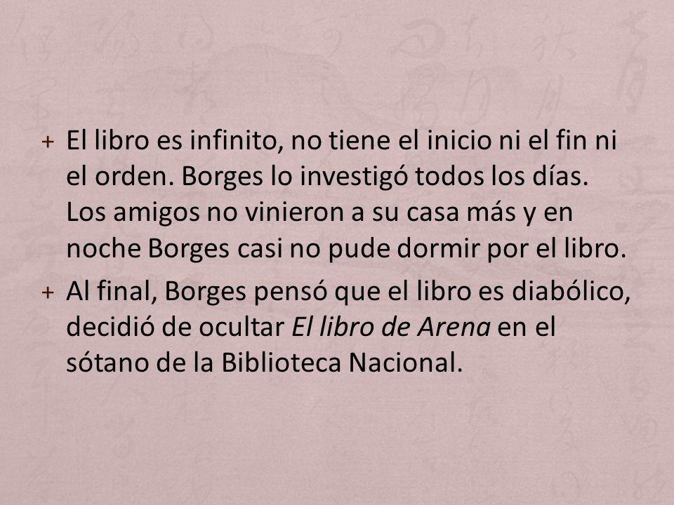 El libro es infinito, no tiene el inicio ni el fin ni el orden