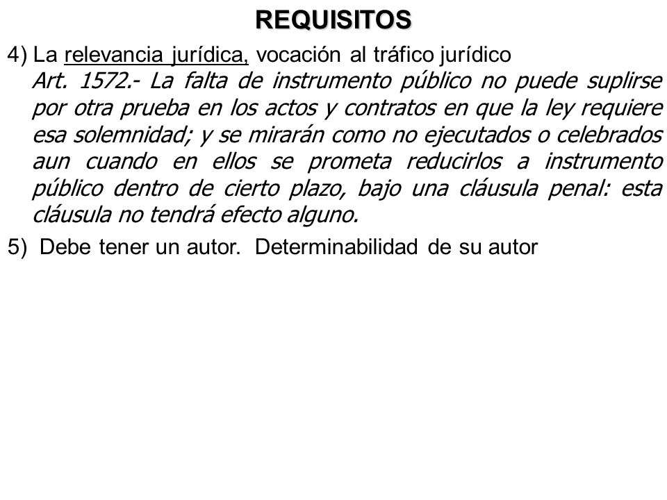 REQUISITOS 4) La relevancia jurídica, vocación al tráfico jurídico