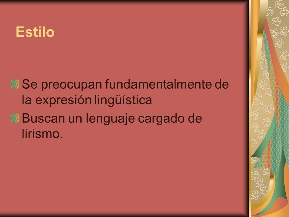Estilo Se preocupan fundamentalmente de la expresión lingüística