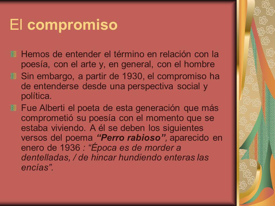 El compromiso Hemos de entender el término en relación con la poesía, con el arte y, en general, con el hombre.
