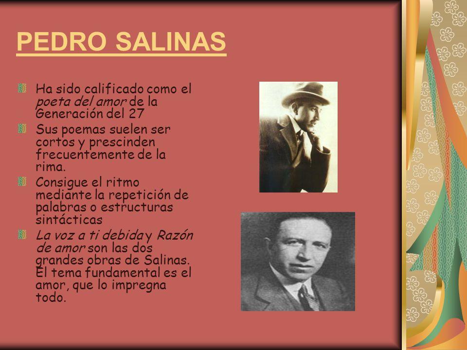 PEDRO SALINAS Ha sido calificado como el poeta del amor de la Generación del 27.