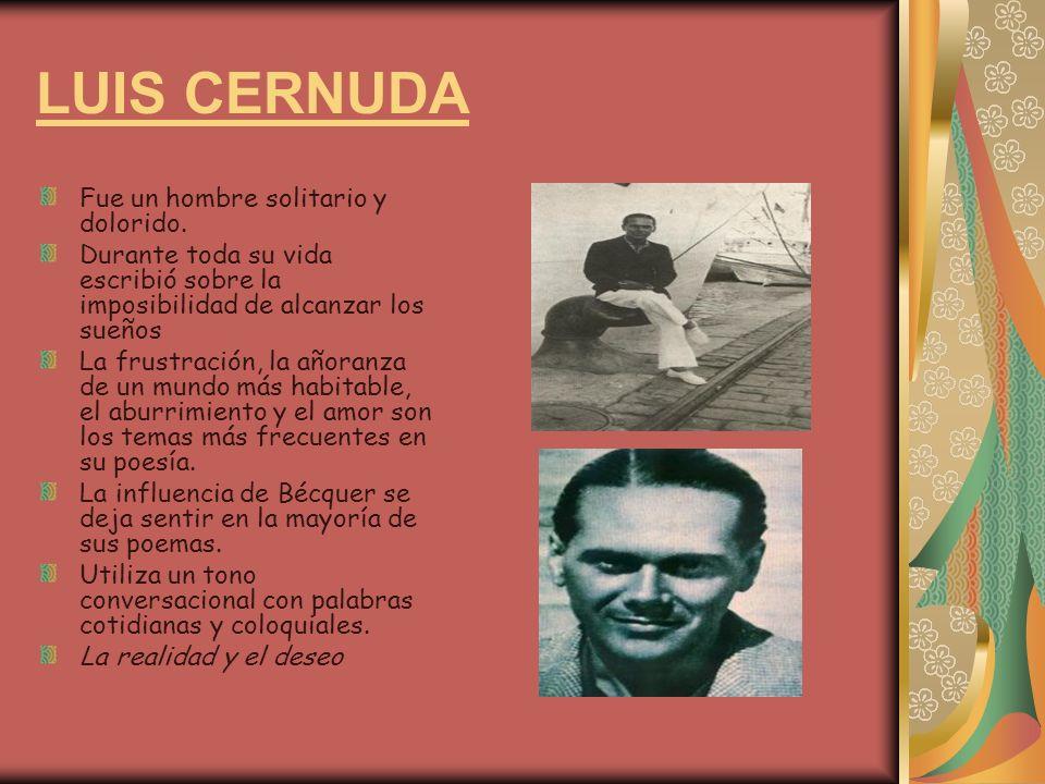 LUIS CERNUDA Fue un hombre solitario y dolorido.