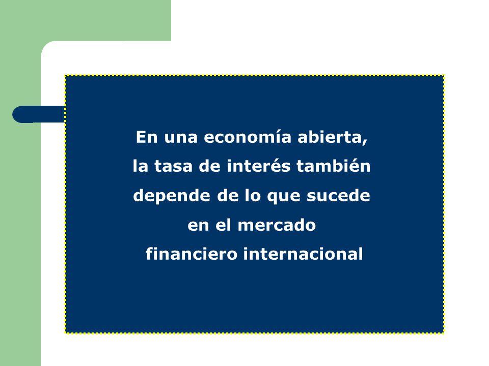 En una economía abierta, la tasa de interés también
