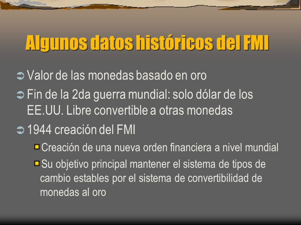 Algunos datos históricos del FMI