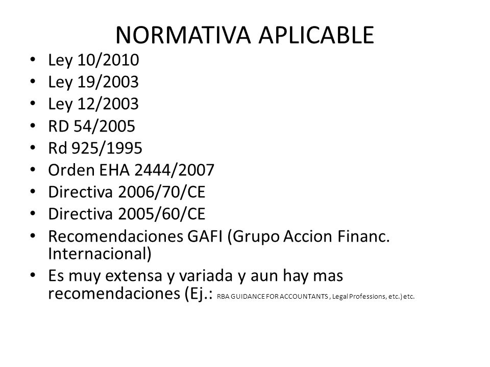 NORMATIVA APLICABLE Ley 10/2010 Ley 19/2003 Ley 12/2003 RD 54/2005