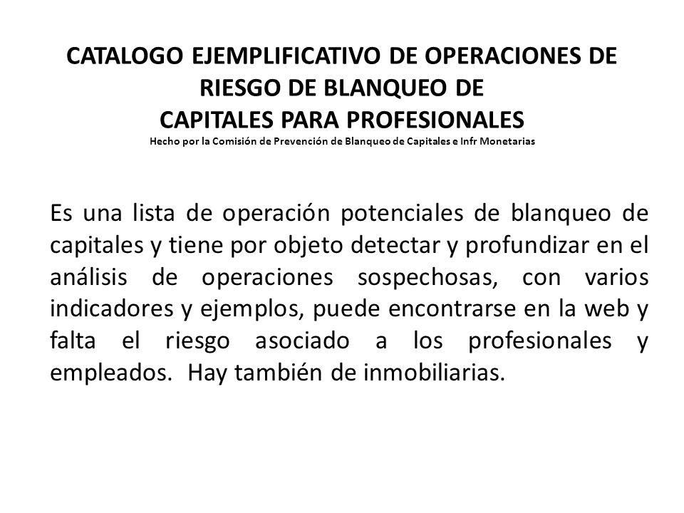 CATALOGO EJEMPLIFICATIVO DE OPERACIONES DE RIESGO DE BLANQUEO DE CAPITALES PARA PROFESIONALES Hecho por la Comisión de Prevención de Blanqueo de Capitales e Infr Monetarias