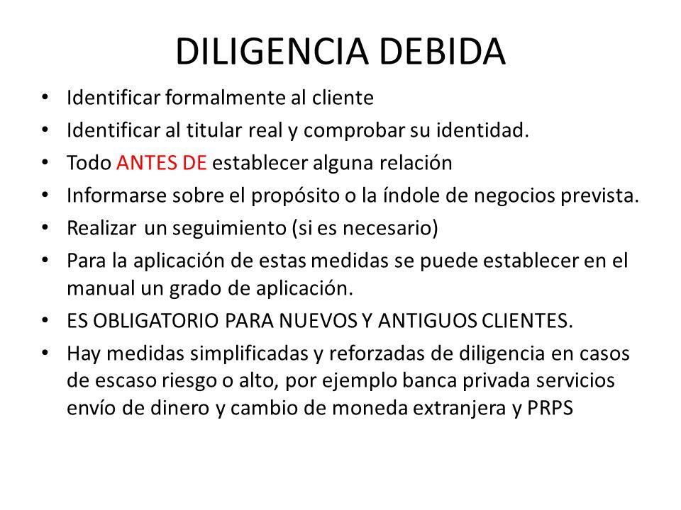 DILIGENCIA DEBIDA Identificar formalmente al cliente